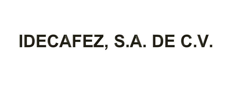 Idecafez, S.A. de C.V.