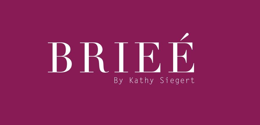 Brieé by Kathy Siegert